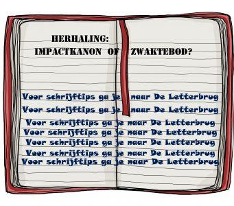 Schrijftips van De LetterbrugHerhaling: impactkanon of zwaktebod